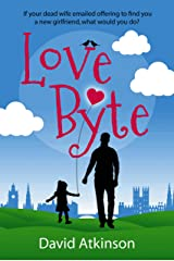 LOVE BYTE an absolutely gripping romantic comedy full of love and laughter Kindle Edition