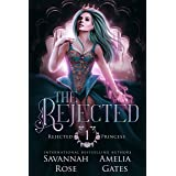 The Rejected: A Rejected Mate Shifter Romance (Once Upon a Rejected Princess Book 1) (English Edition)