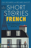 Short Stories in French for Beginners: Read for pleasure at your level, expand your vocabulary and learn French the fun…