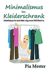 Minimalismus im Kleiderschrank: Entrümpeln und den eigenen Stil finden Kindle Ausgabe