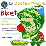 Bizet - Le Docteur Miracle · Ouverture en la mineur · Scherzo · Scènes Bohémiennes