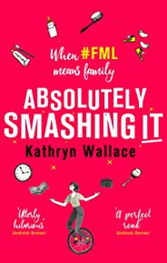 Absolutely Smashing It: When #fml means family