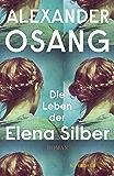 Die Leben der Elena Silber: Roman (German Edition)