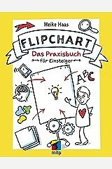 Flipchart: Das Praxisbuch für Einsteiger (mitp Business) Broschiert