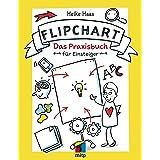 Flipchart: Das Praxisbuch für Einsteiger