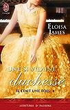 Il était une fois (Tome 4) - Une si vilaine duchesse