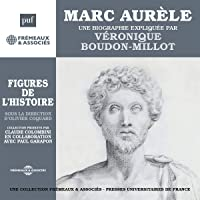 Marc Aurèle, une biographie expliquée: Les figures de l'Histoire
