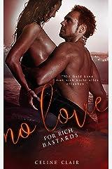 No love for rich bastards (No love - Reihe 3) Kindle Ausgabe