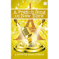 A French Song in New York: Book for Girls (The French Girl Series 6) (English Edition)