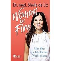 Woman on Fire: Alles über die fabelhaften Wechseljahre