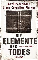Die Elemente des Todes: True-Crime-Thriller