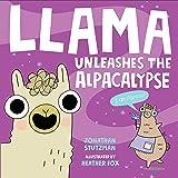 Llama Unleashes the Alpacalypse (A Llama Book, 2)