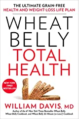 Wheat Belly Total Health: The Ultimate Grain-Free Health and Weight-Loss Life Plan (English Edition) Formato Kindle