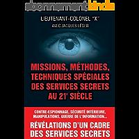 Missions, methodes, techniques speciales des services secrets au 21e siecle