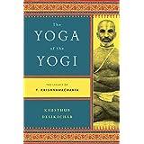 The Yoga of the Yogi: The Legacy of T. Krishnamacharya