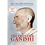 The Frontier Gandhi: My Life and Struggle, Autobiography of Abdul Ghaffar Khan
