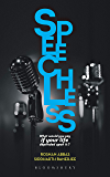 Speechless: What would you say if your life depended on it? A Pocket-Guide to Public Speaking and Effective Communication