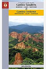 A Pilgrim's Guide to the Camino Sanabres & Camino Invierno: Ourense - a Laxe - Santiago Ponferrada - a Laxe - Santiago: Ourense or Ponferrada -- Lalín -- Santiago Paperback