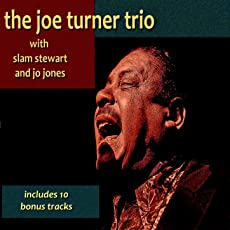 Joe Turner Trio with Slam Stewart and Jo Jones