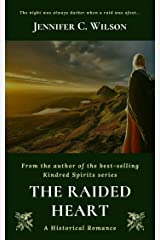 The Raided Heart: A Border Reiver Romantic Adventure (The Historic Hearts Book 1) Kindle Edition