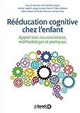 Rééducation cognitive chez l enfant : Apport des neurosciences, méthodologie et pratiques