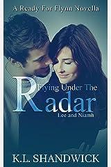 Flying Under The Radar (Lee and Niamh): A Ready For Flynn Novella Kindle Edition