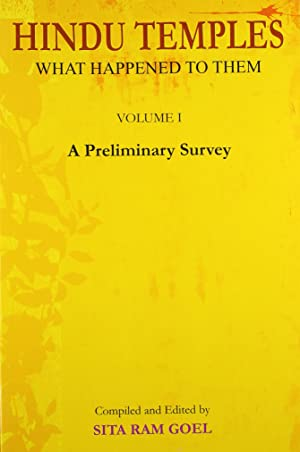 Hindu Temples: What happened to them, Vol.1: A Preliminary Survey