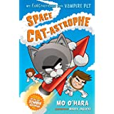 Space Cat-astrophe: My FANGtastically Evil Vampire Pet (My FANGtastically Evil Vampire Pet, 2)