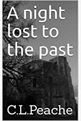 A night lost to the past Kindle Edition