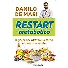 Restart metabolico: 31 giorni per cambiare forma e tornare in salute (Italian Edition)