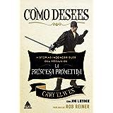Como desees: Historias inconcebibles del rodaje de La princesa prometida (Ático de los Libros nº 64)