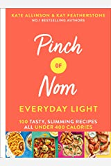 Pinch of Nom: Everyday Light: 100 tasty, slimming recipes: all under 400 calories Hardcover
