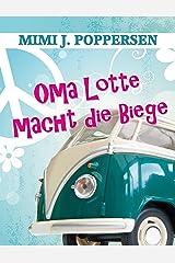 Oma Lotte macht die Biege Kindle Ausgabe