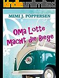 Oma Lotte macht die Biege (German Edition)