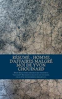 Résumé - Homme d affaires malgré moi de Yvon Chouinard  Yvon Chouinard  créateur des 2db1553ea40