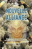 Nouvelle alliance: Conversations avec les esprits de la nature et autres alliés essentiels de la nouvelle humanité