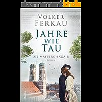 JAHRE WIE TAU: Familiensaga (Die Mayberg-Saga 2) (German Edition)