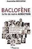 Baclofène, la fin de notre addiction : Les alcooliques ne sont plus anonymes...