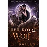 Her Royal Wolf: A Rejected Mates Romance (Fall Mountain Shifters Book 3) (English Edition)