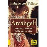 Gli arcangeli. I custodi invisibili della nostra vita