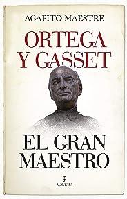 Ortega y Gasset, el gran maestro (Filosofía y pensamiento)