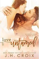 Love Untamed (Diamond Creek, Alaska Novels Book 4) Kindle Edition
