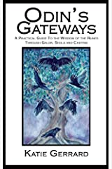 Odin's Gateways: A Practical Guide to the Wisdom of the Runes Through Galdr, Sigils and Casting Kindle Edition