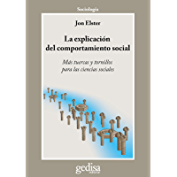 La explicación del comportamiento social: Más tuercas y tornillos para las ciencias sociales (Cladema Sociologia…