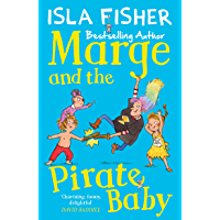 Marge and the Pirate Baby: Book two in the fun family series by Isla Fisher (English Edition)