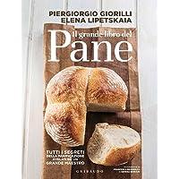 Il grande libro del pane  Tutti i segreti della panificazione  svelati da un grande maestro  Ediz  illustrata