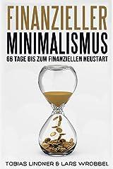 Finanzieller Minimalismus: 66 Tage bis zum finanziellen Neustart Kindle Ausgabe
