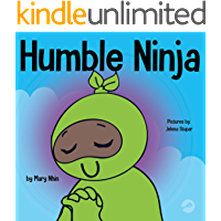 Humble Ninja : A Children's Book About Developing Humility (Ninja Life Hacks 40)