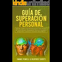 Guía de Superación Personal: Aprende a Influir en las Personas gracias a estas Técnicas de Control Mental y Manipulación…