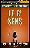 Le 8e sens: Il n'y aura pas de secrets entre nous (Edition 2019)